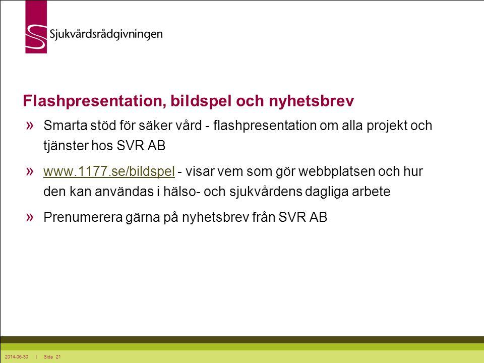 2014-06-30 | Sida 21 Flashpresentation, bildspel och nyhetsbrev » Smarta stöd för säker vård - flashpresentation om alla projekt och tjänster hos SVR