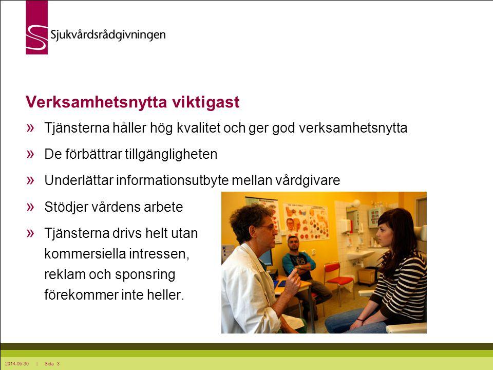 2014-06-30 | Sida 3 Verksamhetsnytta viktigast » Tjänsterna håller hög kvalitet och ger god verksamhetsnytta » De förbättrar tillgängligheten » Underl