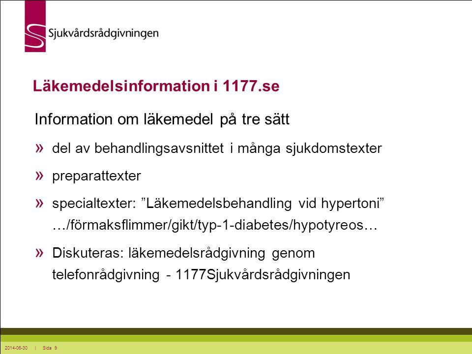 2014-06-30 | Sida 9 Läkemedelsinformation i 1177.se Information om läkemedel på tre sätt » del av behandlingsavsnittet i många sjukdomstexter » prepar