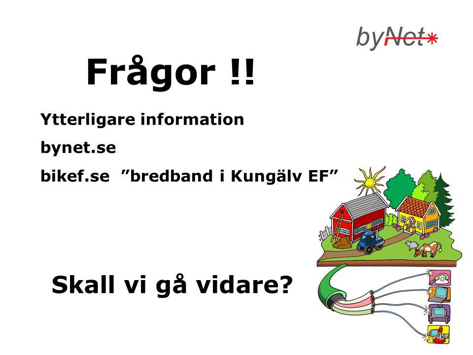 """Frågor !! Ytterligare information bynet.se bikef.se """"bredband i Kungälv EF"""" Skall vi gå vidare?"""