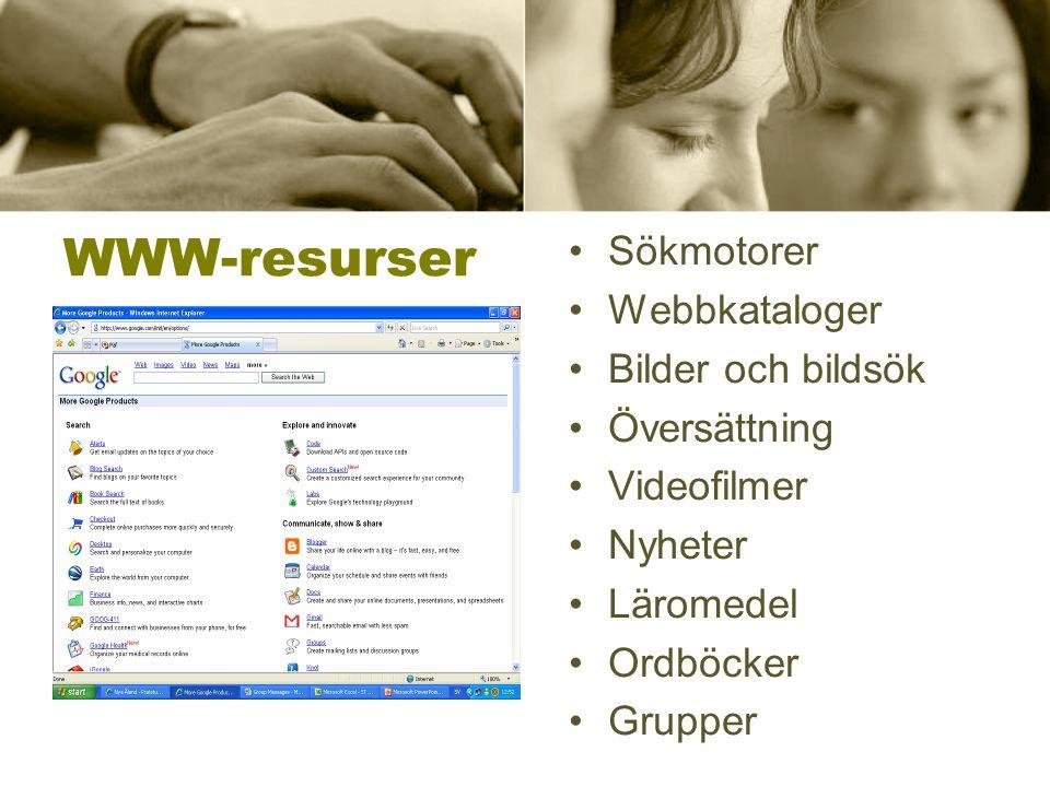 WWW-resurser •Sökmotorer •Webbkataloger •Bilder och bildsök •Översättning •Videofilmer •Nyheter •Läromedel •Ordböcker •Grupper