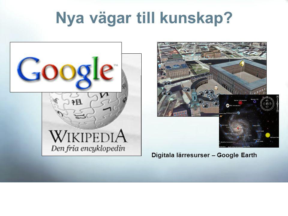 Nya vägar till kunskap? Digitala lärresurser – Google Earth