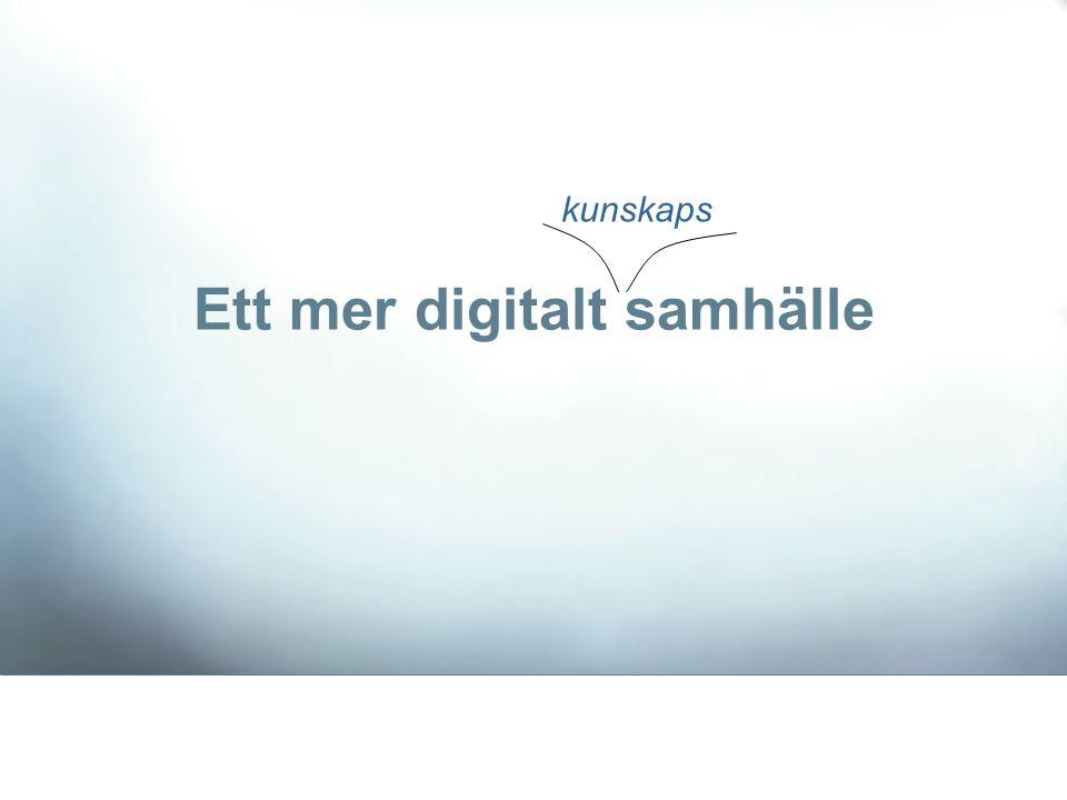 Ett mer digitalt samhälle kunskaps