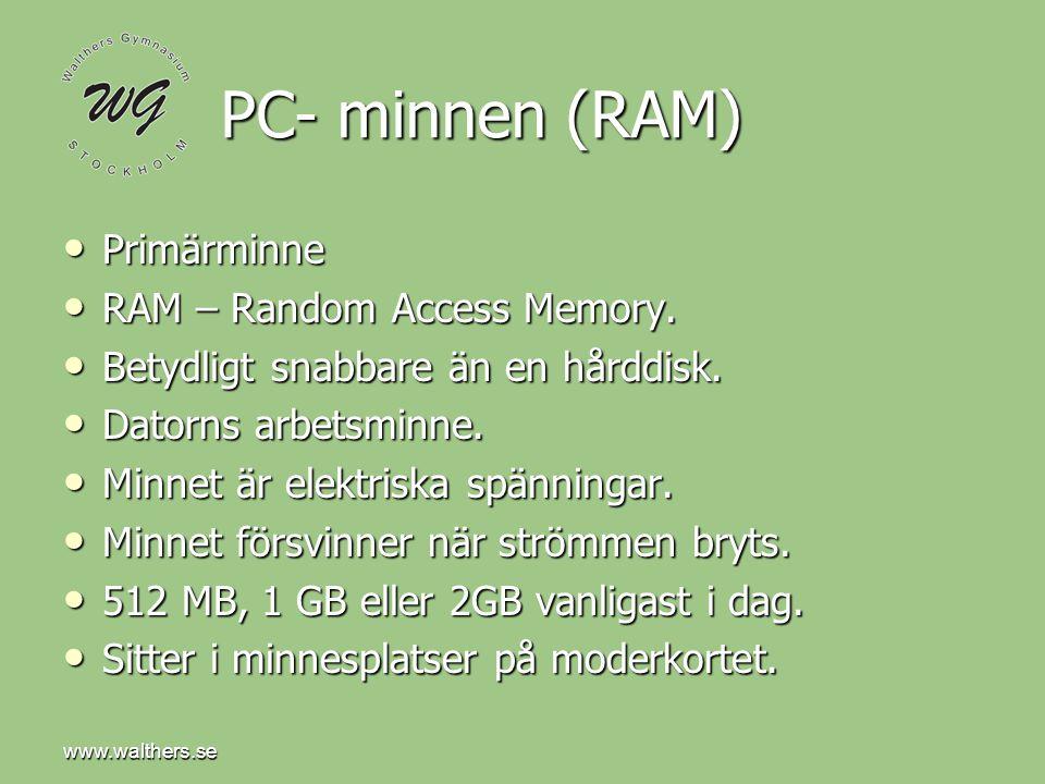 www.walthers.se PC- minnen (RAM) • Primärminne • RAM – Random Access Memory.