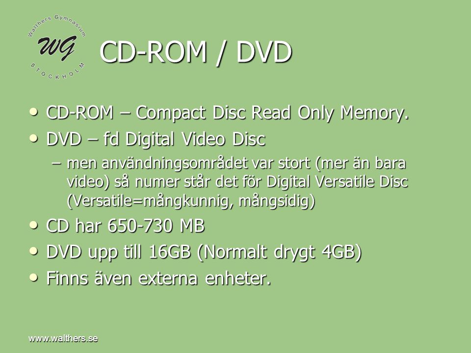 www.walthers.se CD-ROM / DVD • CD-ROM – Compact Disc Read Only Memory.