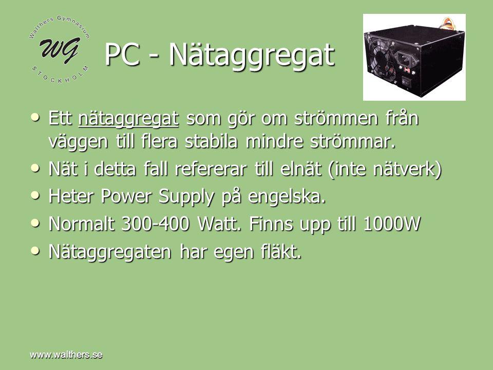 www.walthers.se PC - Nätaggregat • Ett nätaggregat som gör om strömmen från väggen till flera stabila mindre strömmar.