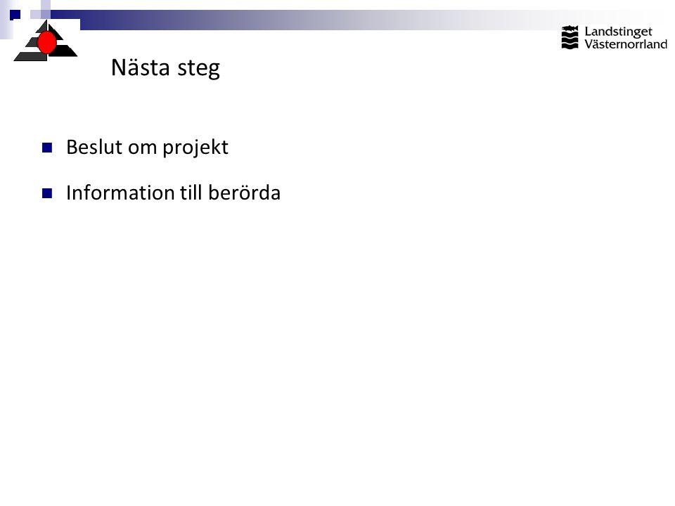 Nästa steg  Beslut om projekt  Information till berörda