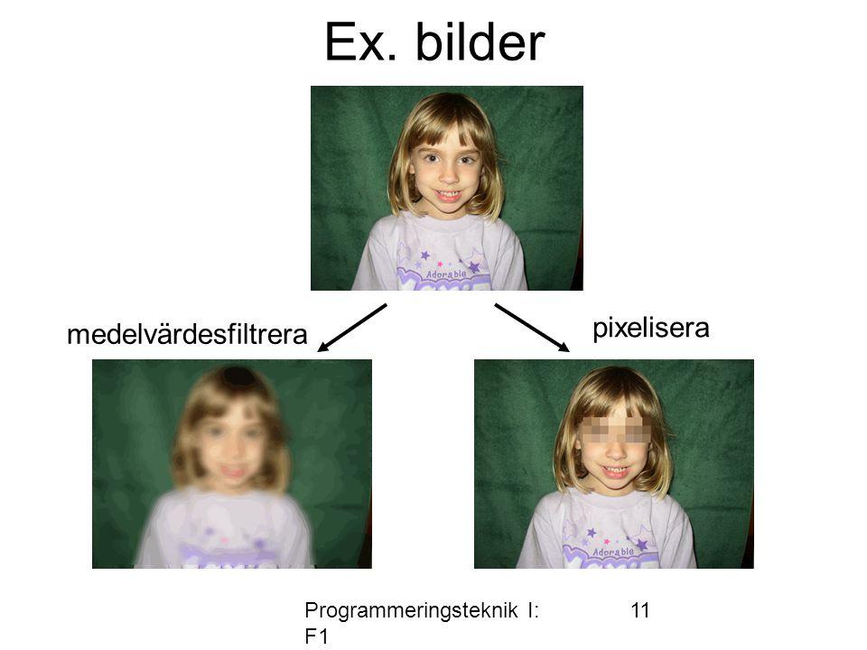Programmeringsteknik I: F1 11 Ex. bilder medelvärdesfiltrera pixelisera