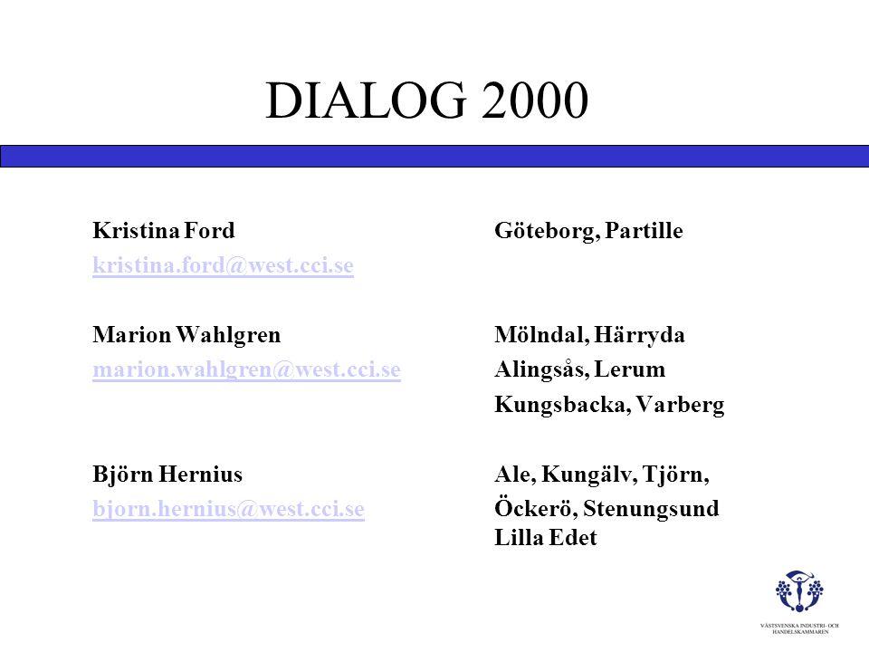 Kristina FordGöteborg, Partille kristina.ford@west.cci.se Marion WahlgrenMölndal, Härryda marion.wahlgren@west.cci.seAlingsås, Lerum Kungsbacka, Varbe