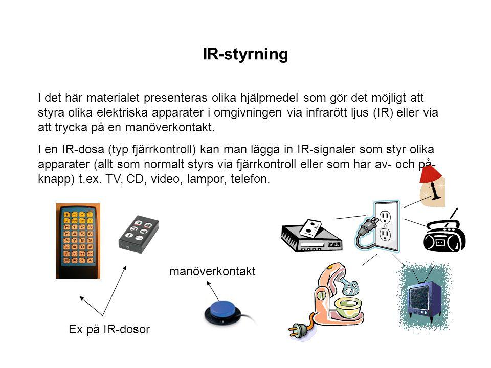 I det här materialet presenteras olika hjälpmedel som gör det möjligt att styra olika elektriska apparater i omgivningen via infrarött ljus (IR) eller via att trycka på en manöverkontakt.