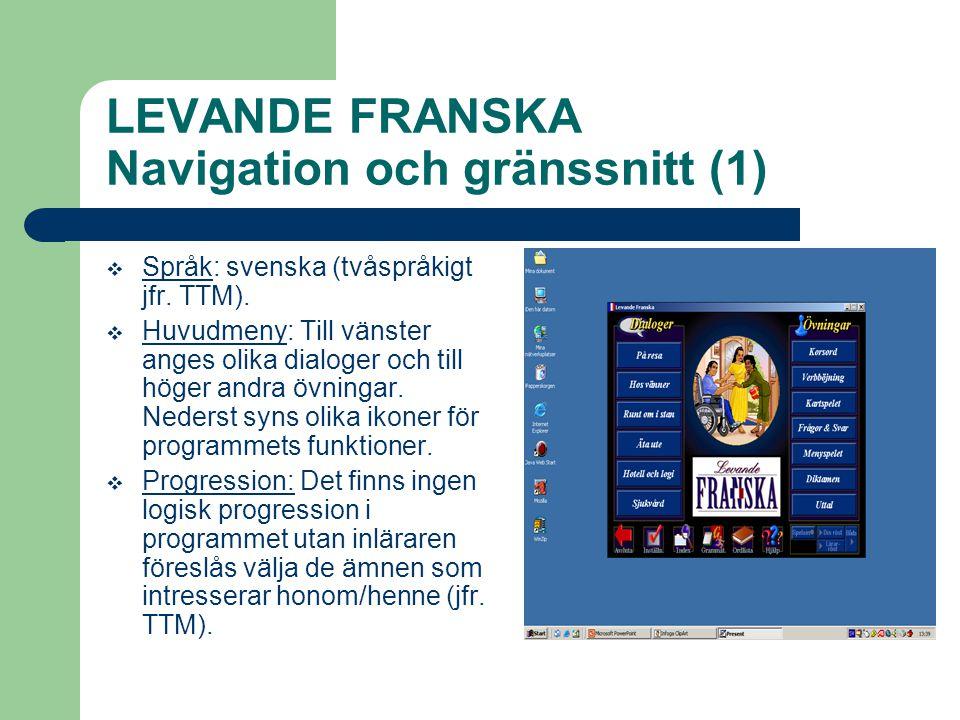 LEVANDE FRANSKA Navigation och gränssnitt (1)  Språk: svenska (tvåspråkigt jfr.