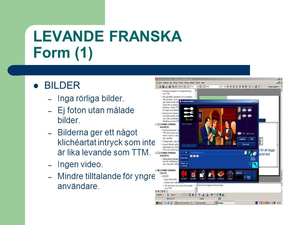 LEVANDE FRANSKA Form (1)  BILDER – Inga rörliga bilder.