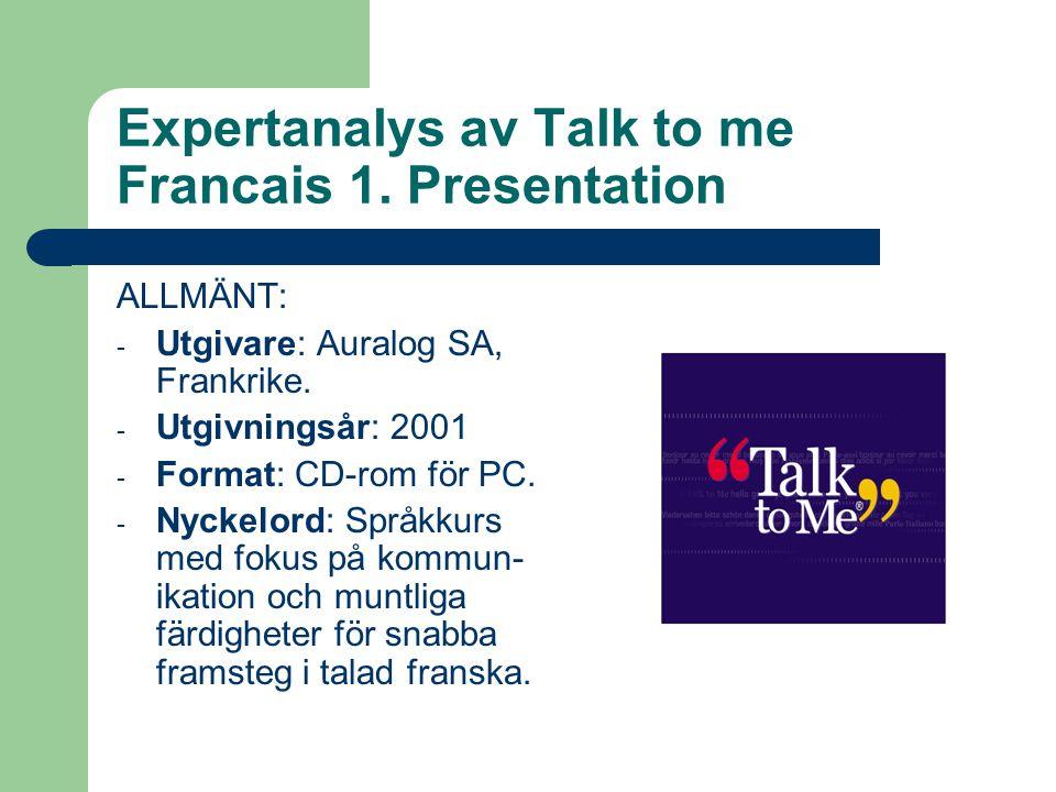 Expertanalys av Talk to me Francais 1.Presentation ALLMÄNT: - Utgivare: Auralog SA, Frankrike.