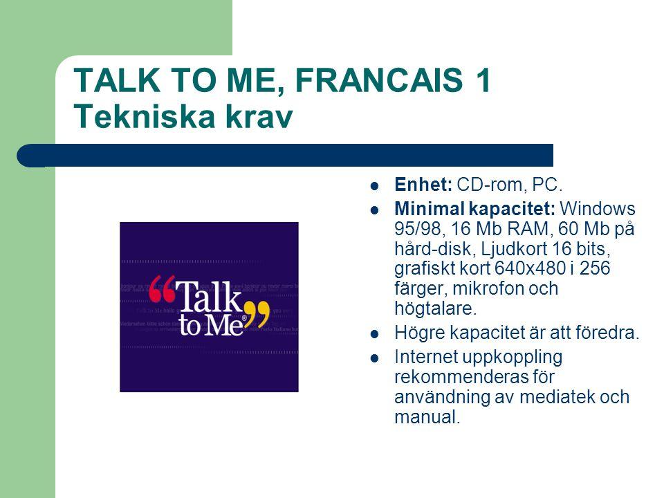 TALK TO ME, FRANCAIS 1.