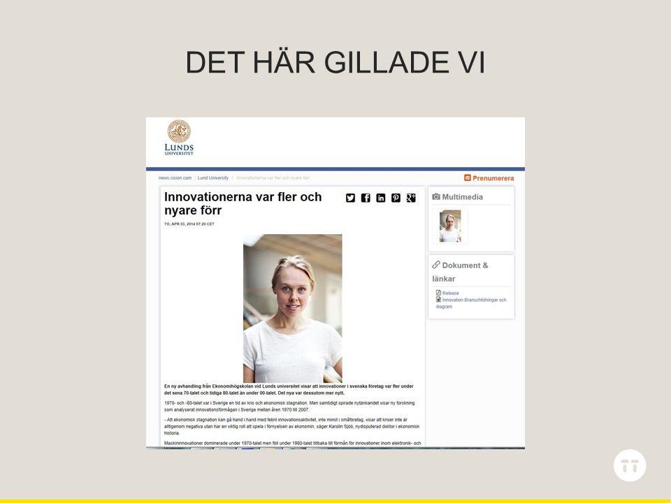 DET HÄR GILLADE VI