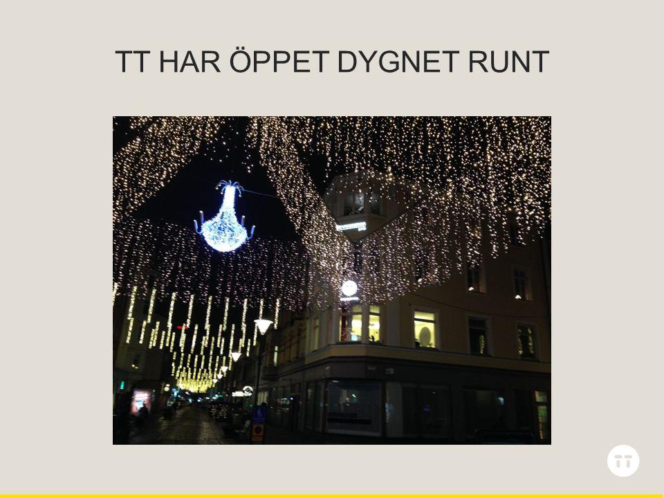 TT HAR ÖPPET DYGNET RUNT