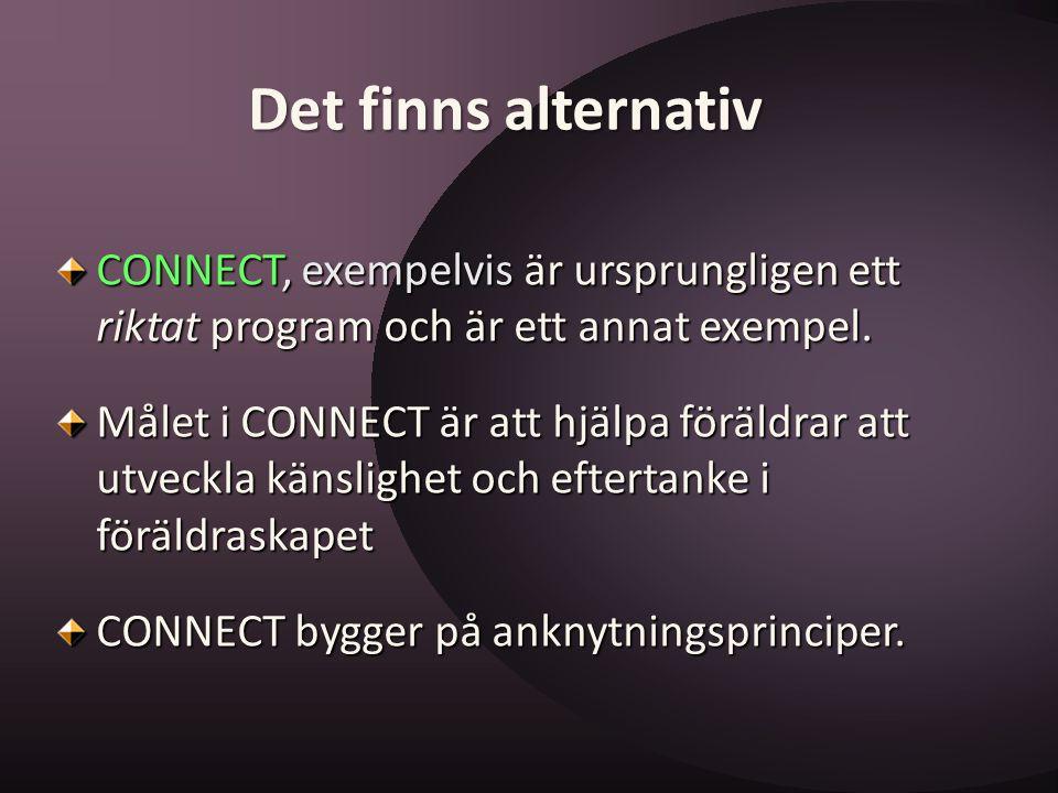 CONNECT, exempelvis är ursprungligen ett riktat program och är ett annat exempel. Målet i CONNECT är att hjälpa föräldrar att utveckla känslighet och