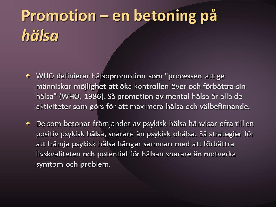 Promotion – en betoning på hälsa WHO definierar hälsopromotion som