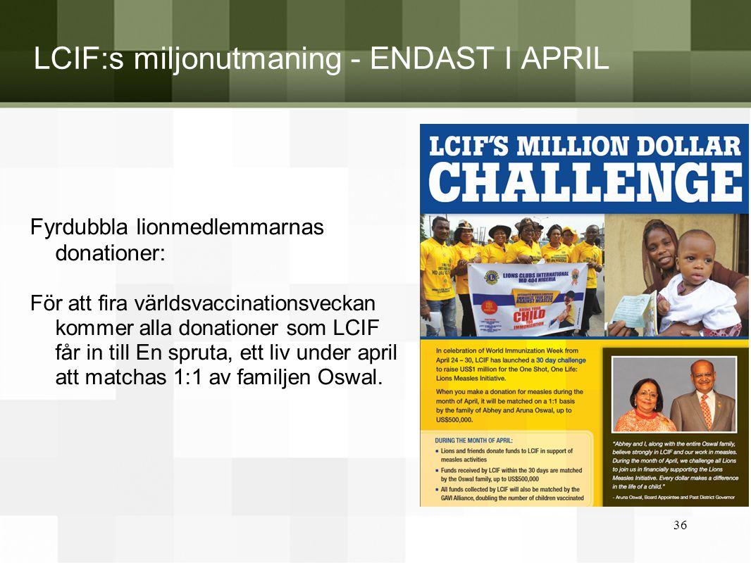 LCIF:s miljonutmaning - ENDAST I APRIL Fyrdubbla lionmedlemmarnas donationer: För att fira världsvaccinationsveckan kommer alla donationer som LCIF få