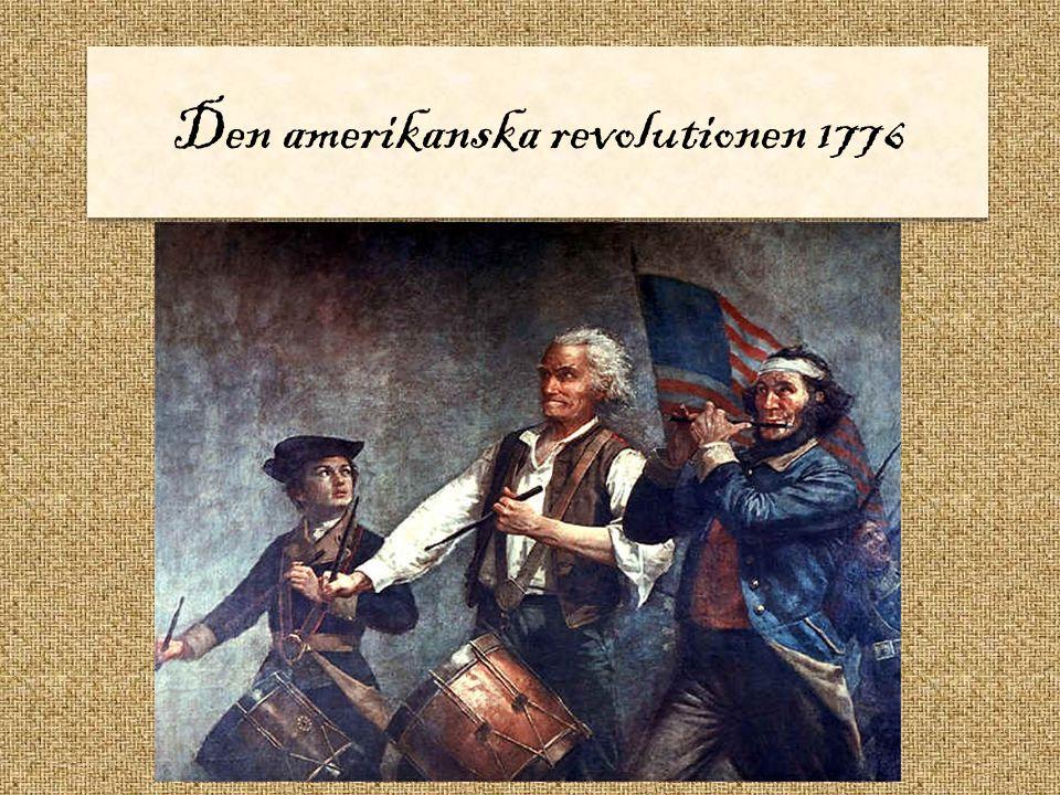Orsaker till att det blir ett uppror i de nordamerikanska kolonierna.