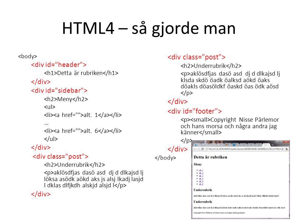 HTML4 – så gjorde man Detta är rubriken Meny alt.1 … alt.