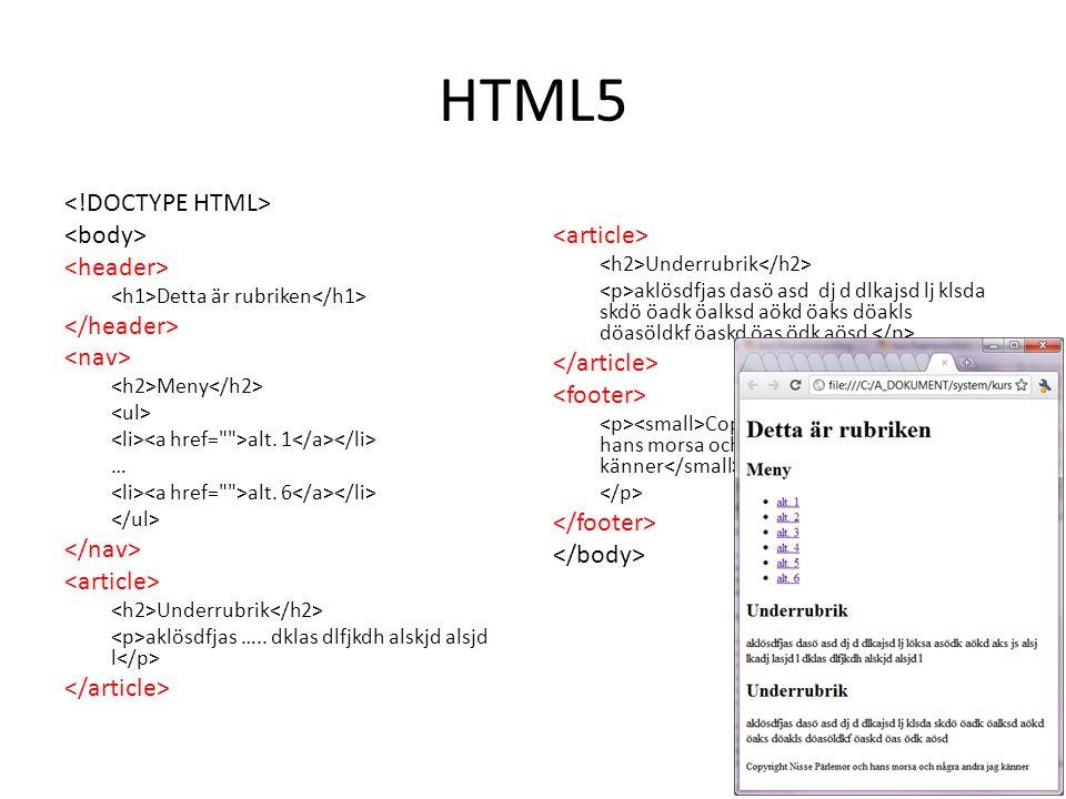 HTML5 Detta är rubriken Meny alt.1 … alt. 6 Underrubrik aklösdfjas …..