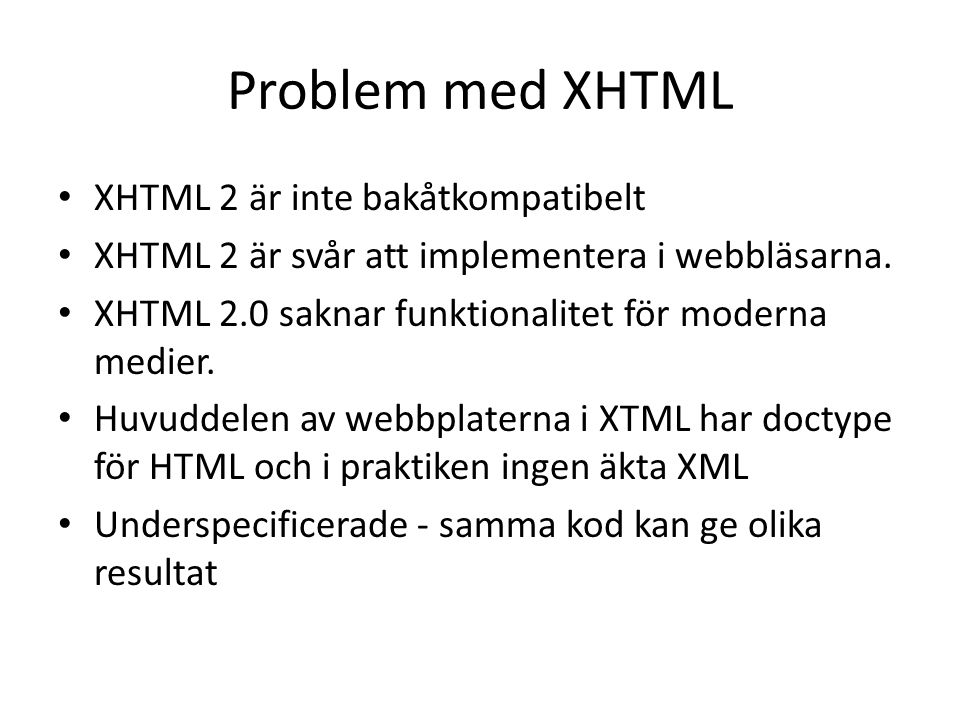 Så långt har man kommit • HTML5 är inte färdigt.