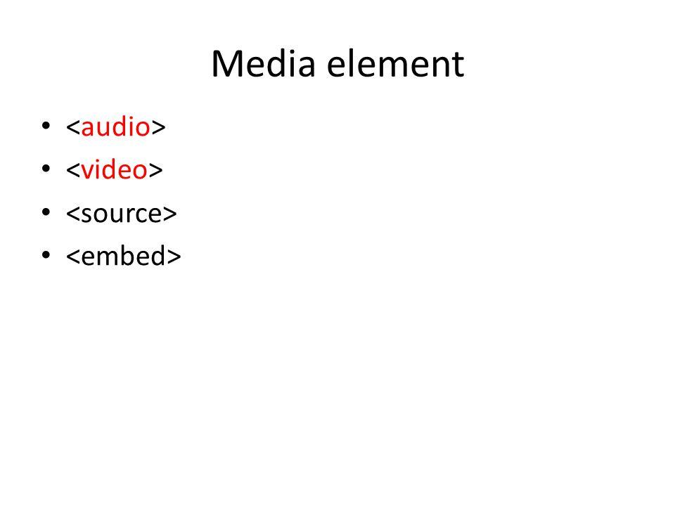 Media element •