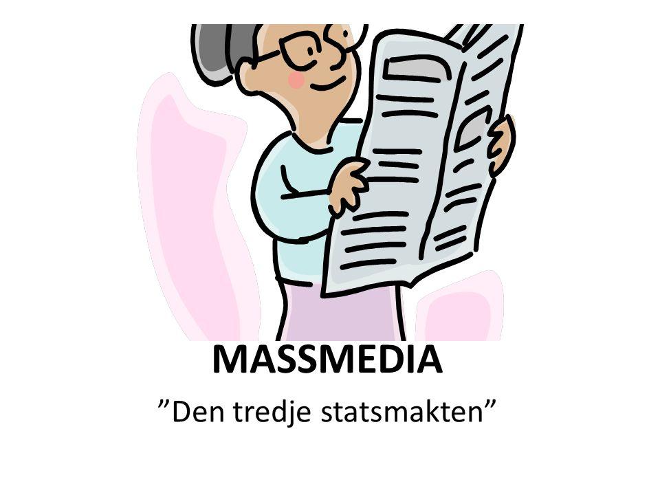 Medias Uppgifter • Mass = folk • Media = förbindelselänk, uttrycksmedel • Massmedia = samlingsbegrepp för tv, radio, tidningar, internet m.m.