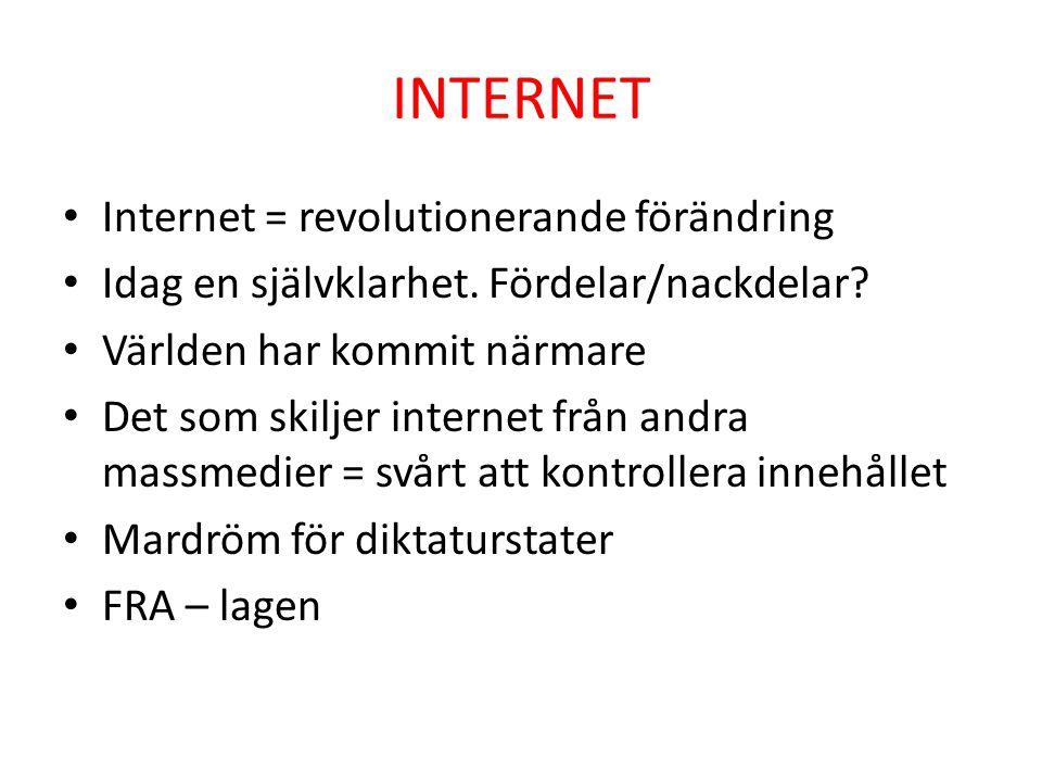 INTERNET • Internet = revolutionerande förändring • Idag en självklarhet. Fördelar/nackdelar? • Världen har kommit närmare • Det som skiljer internet
