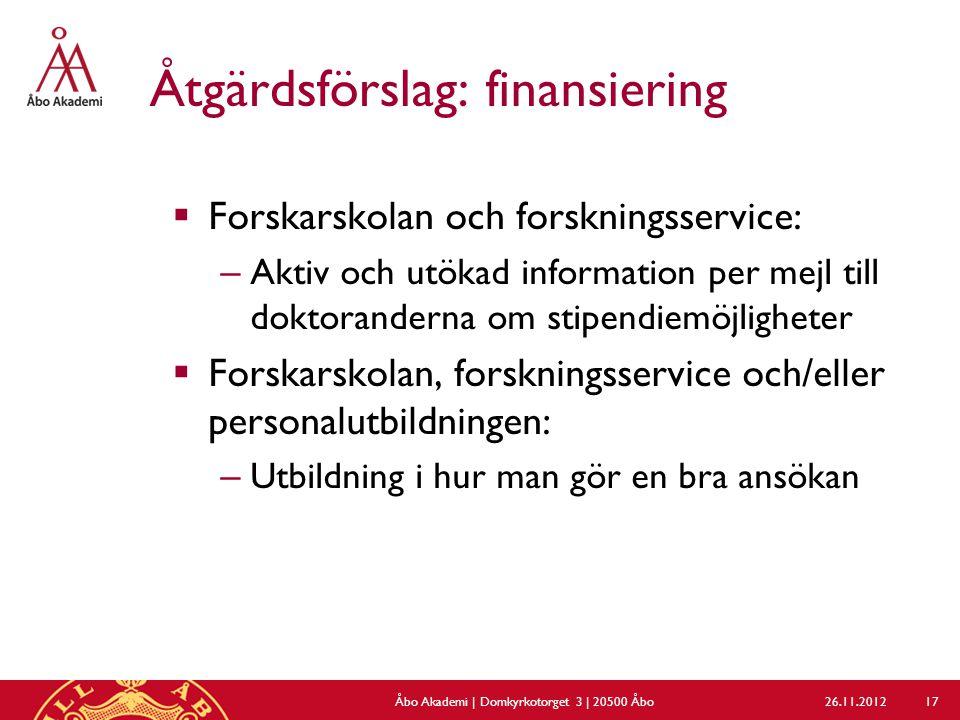 Åtgärdsförslag: finansiering  Forskarskolan och forskningsservice: – Aktiv och utökad information per mejl till doktoranderna om stipendiemöjligheter