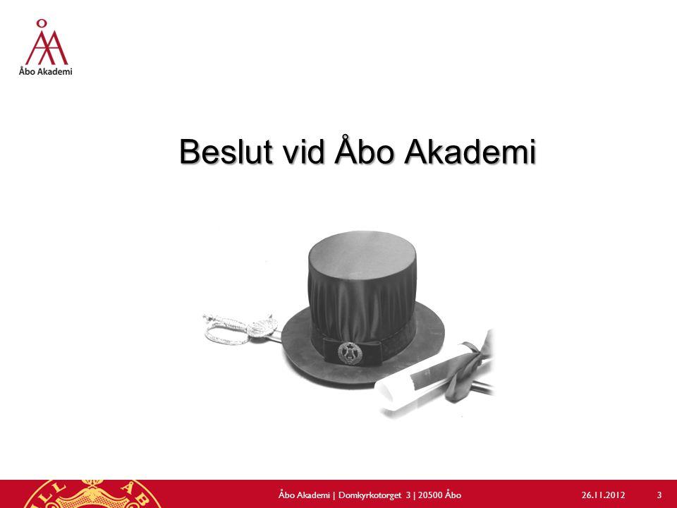Beslut vid Åbo Akademi 26.11.2012Åbo Akademi | Domkyrkotorget 3 | 20500 Åbo 3