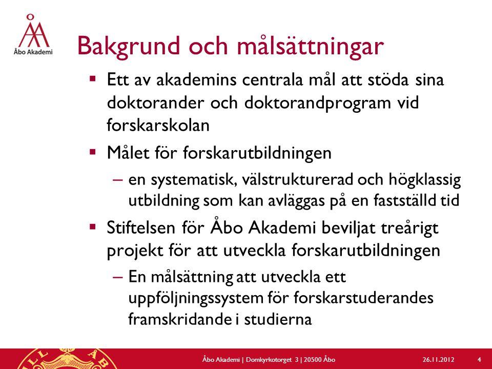 Bakgrund och målsättningar  Ett av akademins centrala mål att stöda sina doktorander och doktorandprogram vid forskarskolan  Målet för forskarutbild