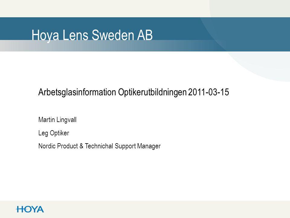 Hoya Corporation Information Technology •Komponenter till: •Halvledare •LCD-displayer •Video- och fotokameror •Cd- DVD-läsare •Hårddiskar •Fiberoptik