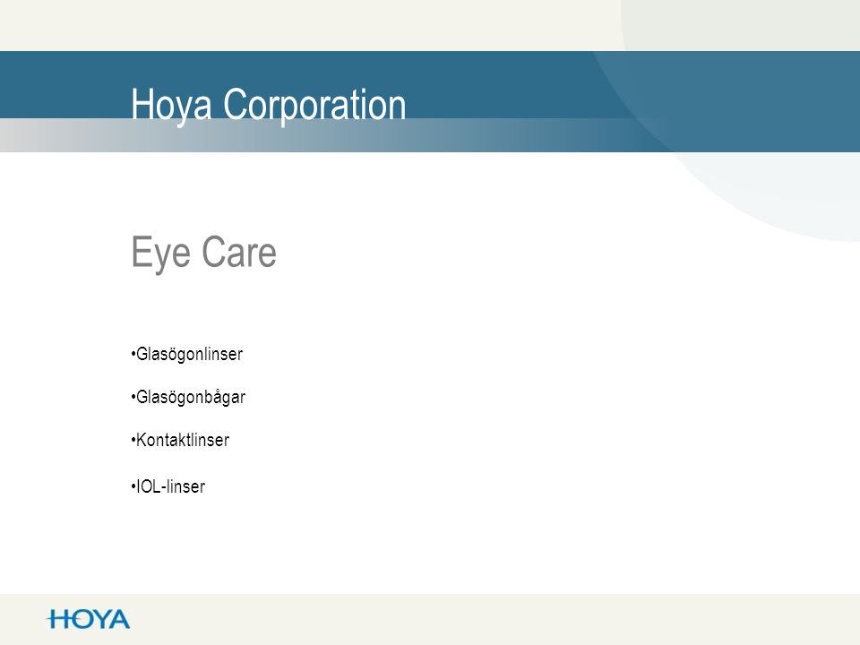 Hoya Corporation Eye Care •Glasögonlinser •Glasögonbågar •Kontaktlinser •IOL-linser