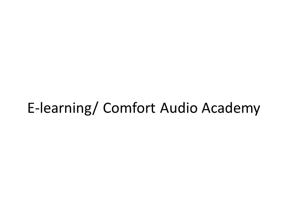 E-learning/ Comfort Audio Academy