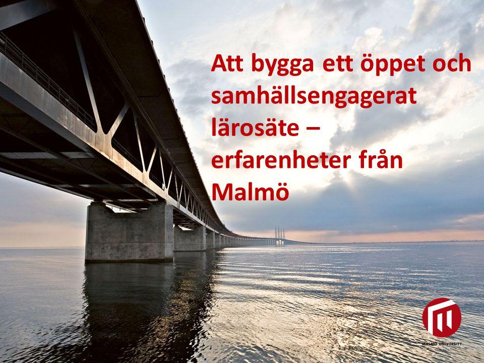 2010 05 04 Att bygga ett öppet och samhällsengagerat lärosäte – erfarenheter från Malmö