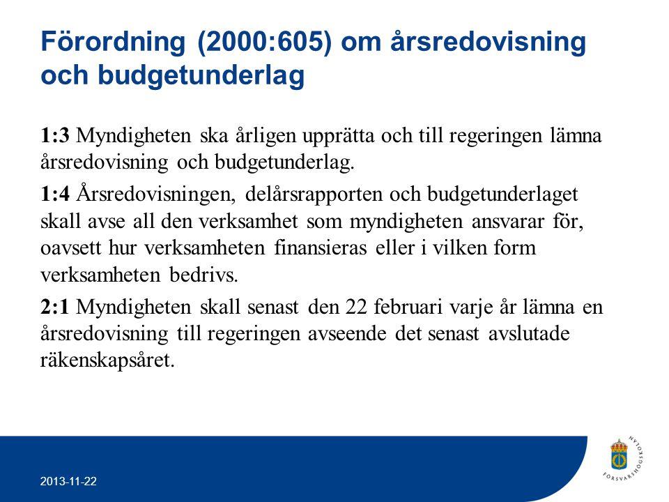 2013-11-22 Förordning (2000:605) om årsredovisning och budgetunderlag 1:3 Myndigheten ska årligen upprätta och till regeringen lämna årsredovisning oc
