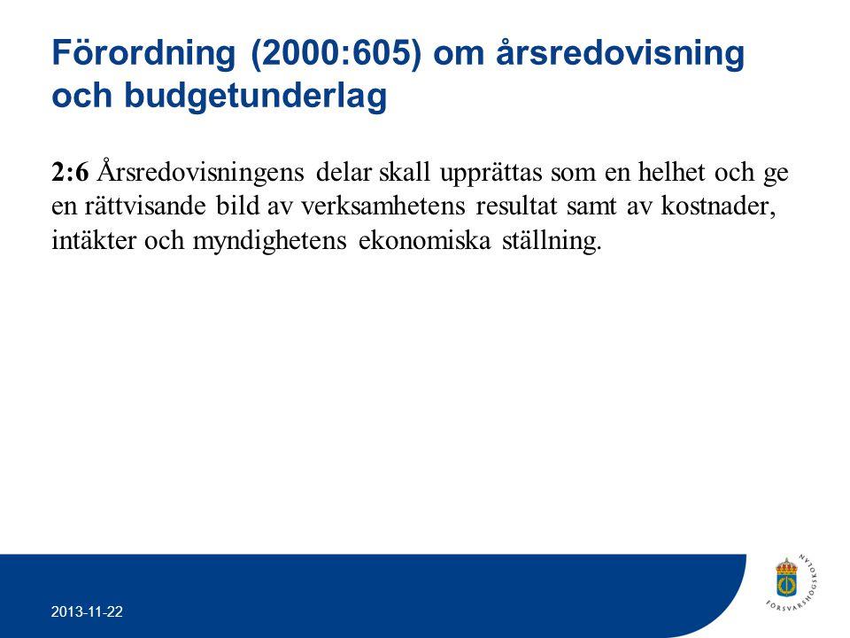 2013-11-22 Förordning (2000:605) om årsredovisning och budgetunderlag 2:6 Årsredovisningens delar skall upprättas som en helhet och ge en rättvisande