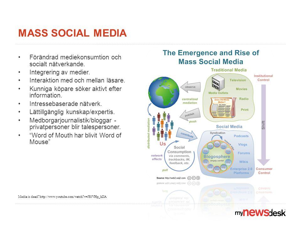 MASS SOCIAL MEDIA •Förändrad mediekonsumtion och socialt nätverkande.