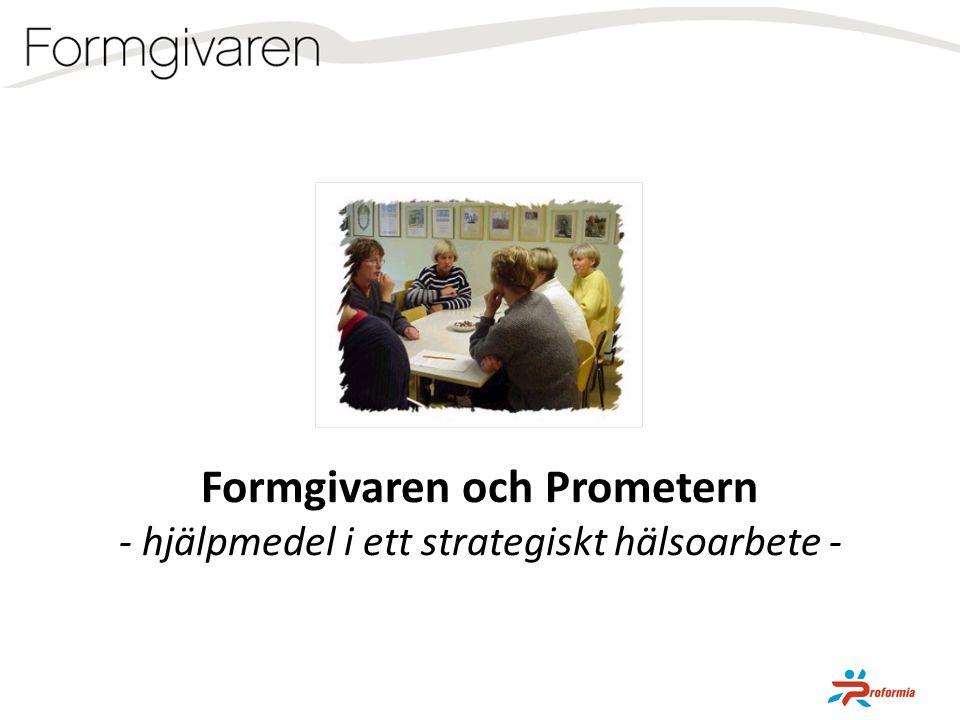 Formgivaren och Prometern - hjälpmedel i ett strategiskt hälsoarbete -