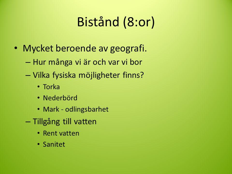 Bistånd (8:or) • Mycket beroende av geografi.
