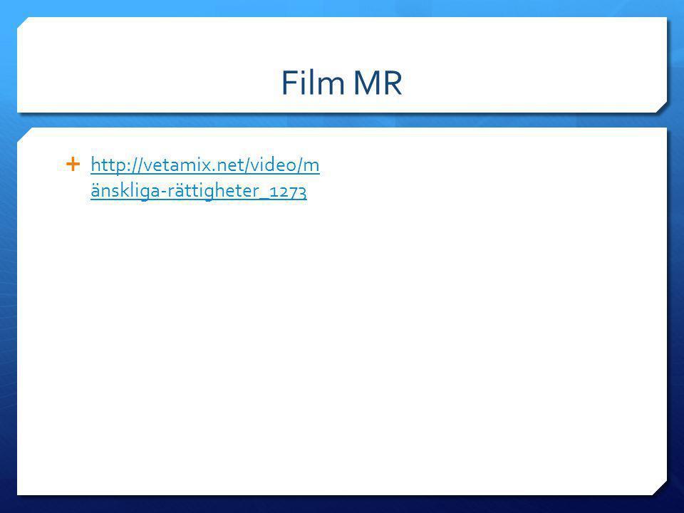 Film MR  http://vetamix.net/video/m änskliga-rättigheter_1273 http://vetamix.net/video/m änskliga-rättigheter_1273