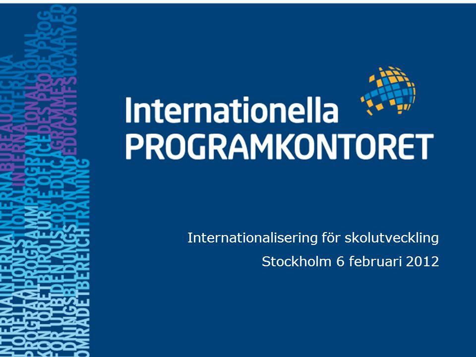 Internationalisering för skolutveckling Stockholm 6 februari 2012