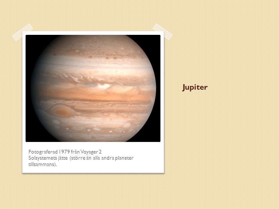 Jupiter Fotograferad 1979 från Voyager 2 Solsystemets jätte (större än alla andra planeter tillsammans).