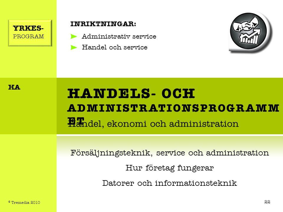 HANDELS- OCH ADMINISTRATIONSPROGRAMM ET Handel, ekonomi och administration INRIKTNINGAR: Administrativ service Handel och service Försäljningsteknik,