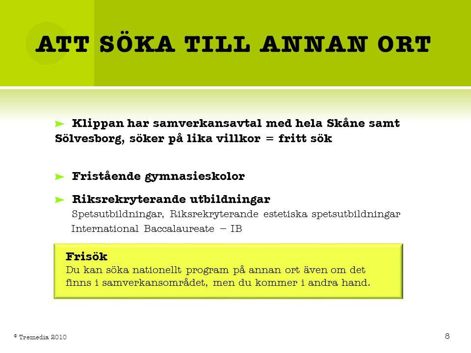 ATT SÖKA TILL ANNAN ORT Klippan har samverkansavtal med hela Skåne samt Sölvesborg, söker på lika villkor = fritt sök Fristående gymnasieskolor Riksre