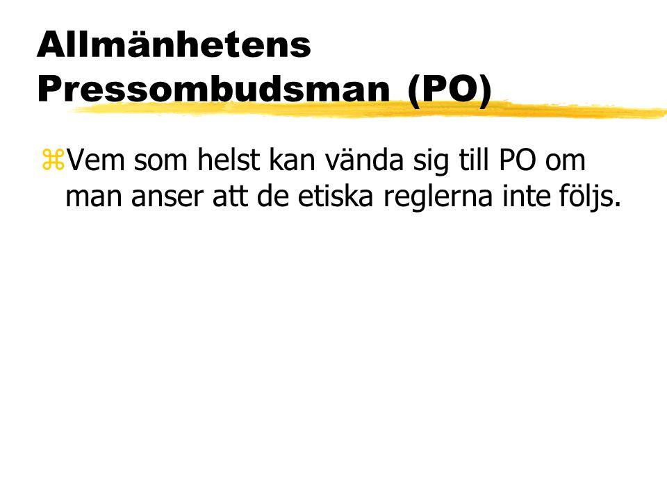 Allmänhetens Pressombudsman (PO) zVem som helst kan vända sig till PO om man anser att de etiska reglerna inte följs.