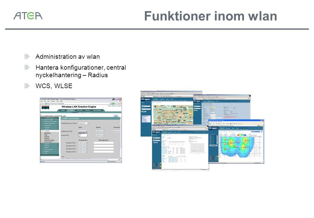 Funktioner inom wlan Administration av wlan Hantera konfigurationer, central nyckelhantering – Radius WCS, WLSE