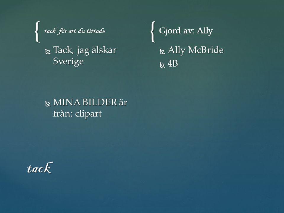{{ tack för att du tittade  Tack, jag älskar Sverige  MINA BILDER är från: clipart Gjord av: Ally  Ally McBride  4B tack